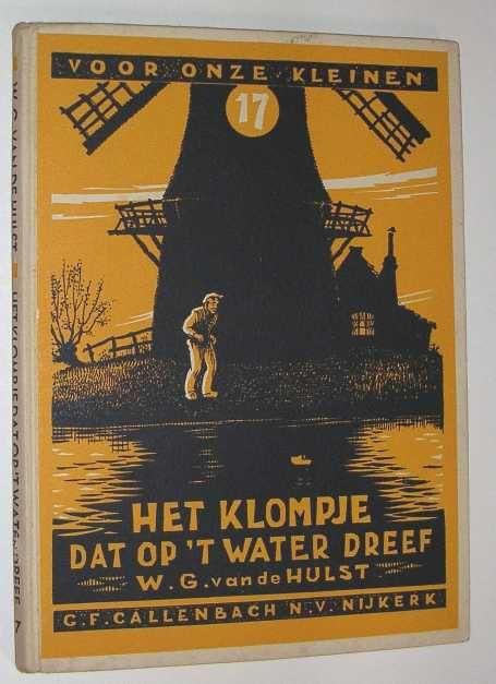 Het klompje dat op't water dreef. door W.G. van de Hulst.