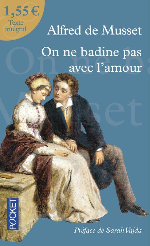 """""""On ne badine pas avec l'amour"""" d'Alfred de MUSSET <3<3<3<3<3 PIÈCE DE THEATRE"""