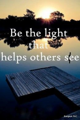 Be the light.......