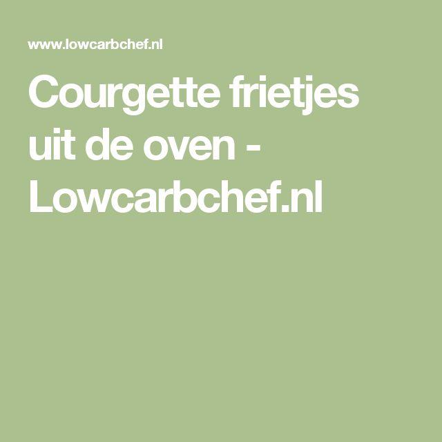 Courgette frietjes uit de oven - Lowcarbchef.nl