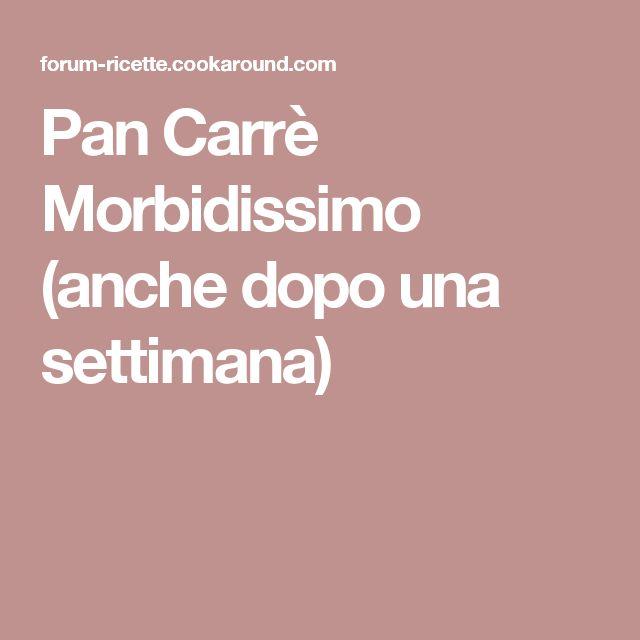 Pan Carrè Morbidissimo (anche dopo una settimana)