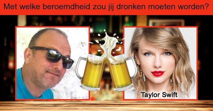 Met welke beroemdheid zou jij dronken moeten worden?