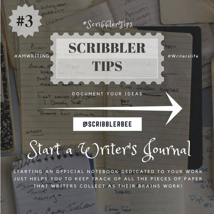 ScribblerTip number 3 - Start a Writer's Journal... I don't need to say anymore! https://www.tumblr.com/blog/scribblerbee-things