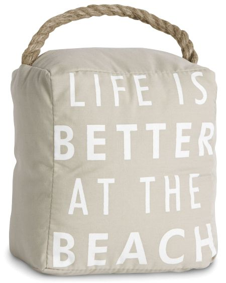 Life is Better at the Beach Quote Door Stopper. $10 Via: http://ocean-beach-quotes.blogspot.com/2014/12/life-is-better-at-beach-quote-door.html