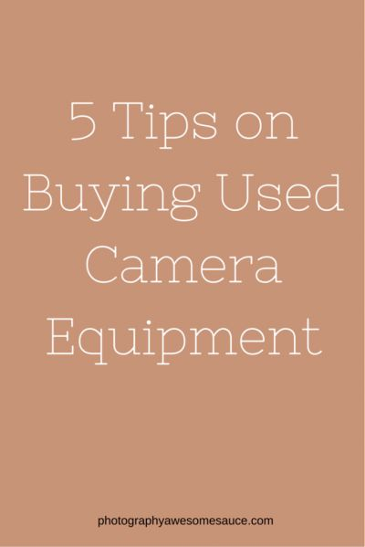 used camera equipment, photography tips, photography gear, photography equipment,