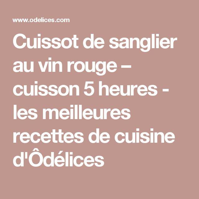 Cuissot de sanglier au vin rouge – cuisson 5 heures - les meilleures recettes de cuisine d'Ôdélices