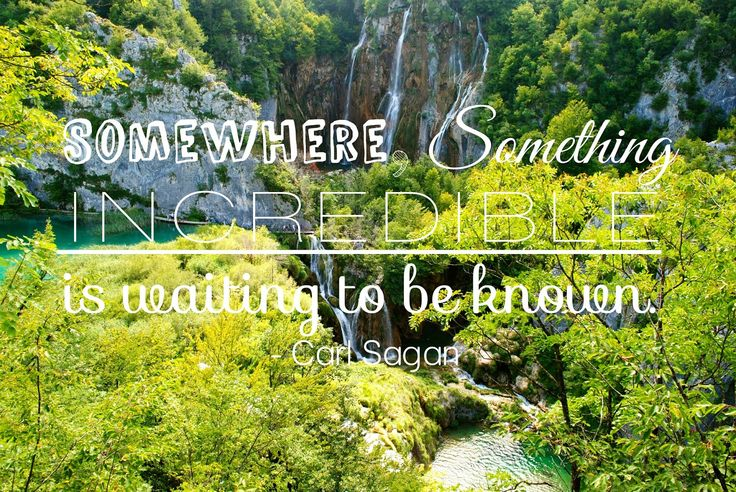 This Is Yugen: Here, There and Everywhere: Ten Quotes to Travel by ~~~~~~ #Sagan #CarlSagan #travel #travelquotes #inspiration #plitvicelakes #plitvice #croatia #waterfalls #traveltherenext #beautifulplaces #bestvacations