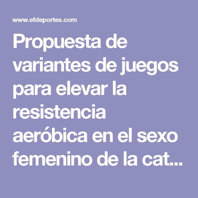 Propuesta de variantes de juegos para elevar la resistencia aeróbica en el sexo femenino de la categoría 10-11 años en aéreas especiales del atletismo