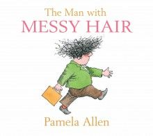 Book Cover:  Man With The Messy Hair, The