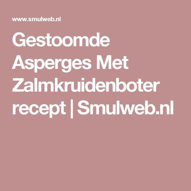 Gestoomde Asperges Met Zalmkruidenboter recept | Smulweb.nl