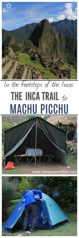 In the footsteps of the Incas The Inca Trail to Machu Picchu  26 miles, 4 days, 3 nights Read all about it, click here.  www.compassandfork.com: