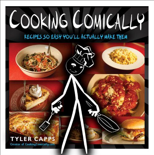 Cooking Comically: Recipes So Easy You'll Actually Make Them by Tyler Capps http://www.amazon.com/dp/0399164049/ref=cm_sw_r_pi_dp_7-DLtb0J67ZGYTAW