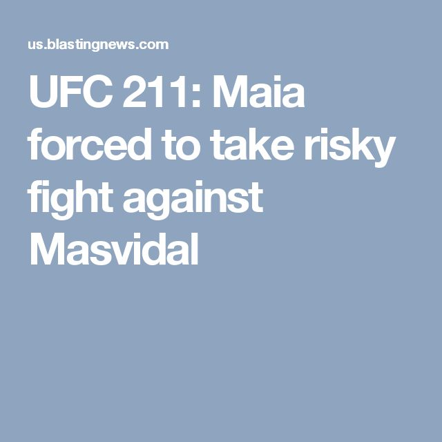 UFC 211: Maia forced to take risky fight against Masvidal