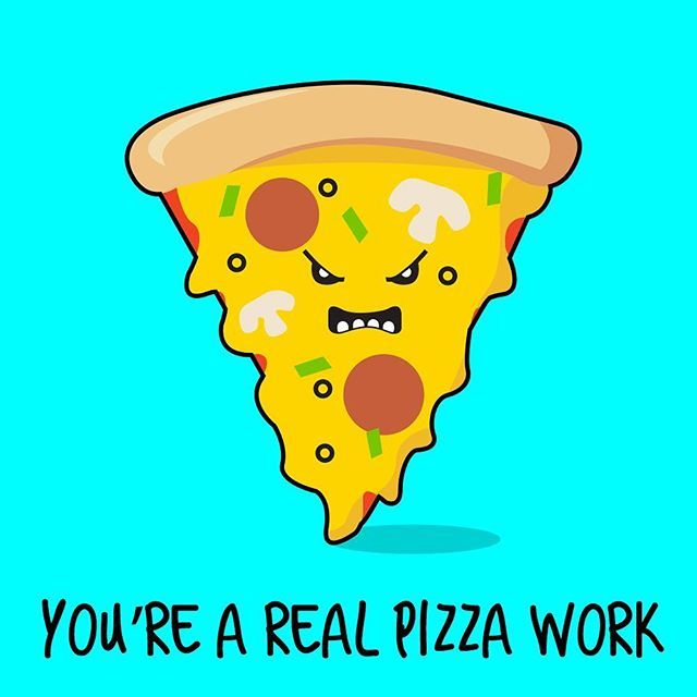 When carbs get cranky...You're a real pizza work.