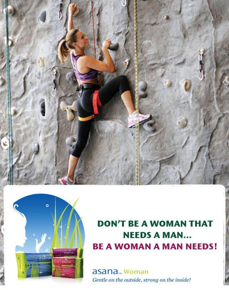 DON'T BE A WOMAN THAT NEEDS A MAN... BE A WOMAN A MAN NEEDS