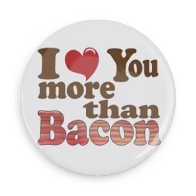 Funny Sayings; I Love You More Than Bacon (bestseller