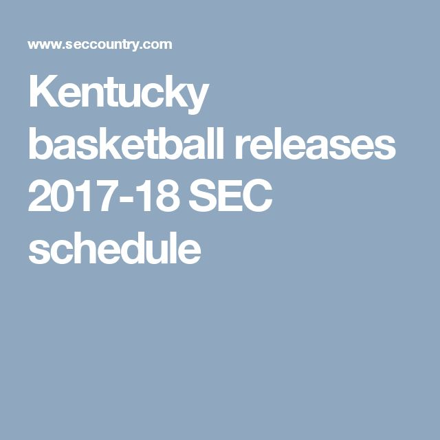Kentucky basketball releases 2017-18 SEC schedule