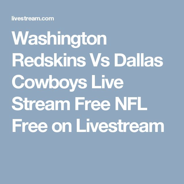 Washington Redskins Vs Dallas Cowboys Live Stream Free NFL Free on Livestream