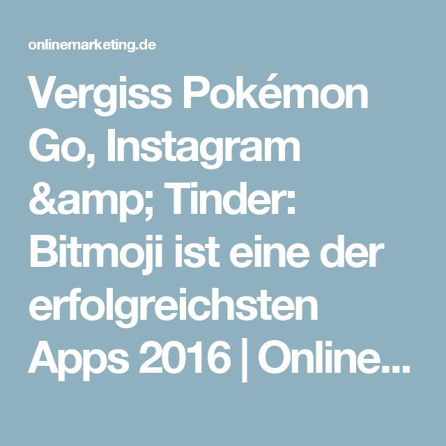 Vergiss Pokémon Go, Instagram & Tinder: Bitmoji ist eine der erfolgreichsten Apps 2016 | OnlineMarketing.de