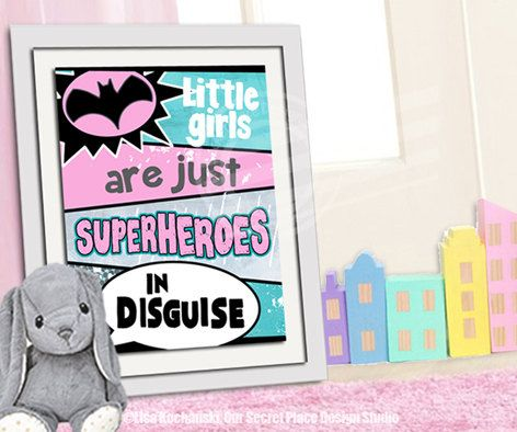 PRINTABLE Superhero Wall Art Little Girls Are by OurSecretPlace