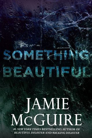 Something Beautiful (Beautiful #3) by Jamie McGuire - holy guacamole that disaster scene is %&^)*(^(*^