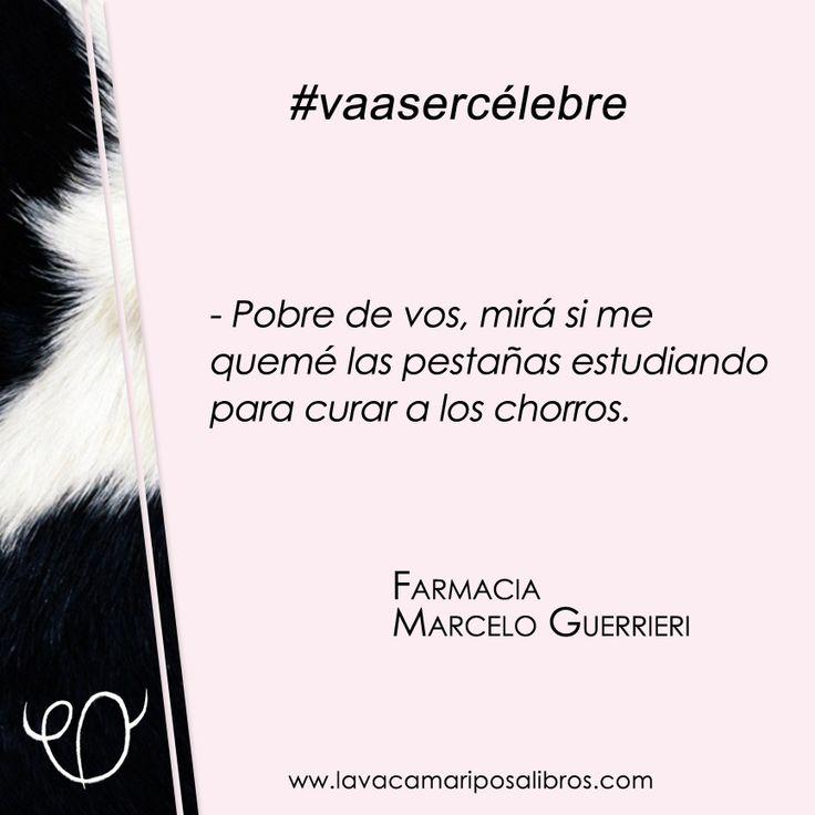 Una frase de Marcelo Guerrieri (en Farmacia) que #vaasercélebre
