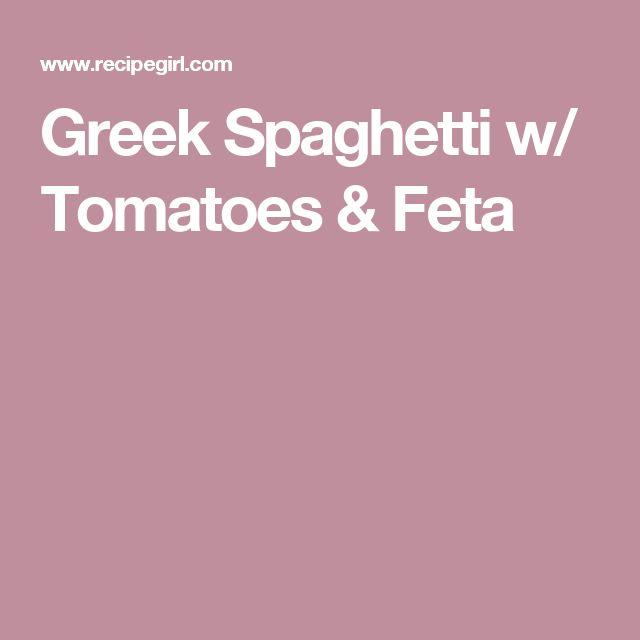 Greek Spaghetti w/ Tomatoes & Feta