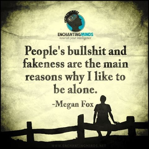 #reasons why I #like to be #alone.. #megan_fox #life #inspiration #motivation #quotes #thedailylife
