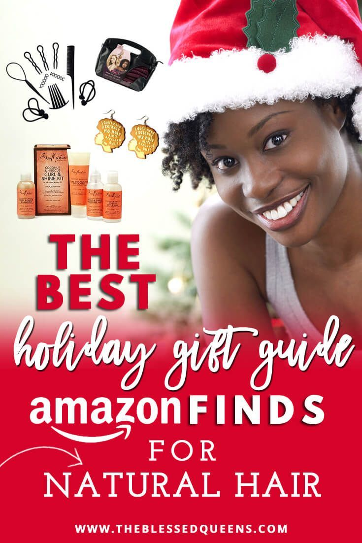 The Best holiday gift guide amazon Finds for Natural hair!