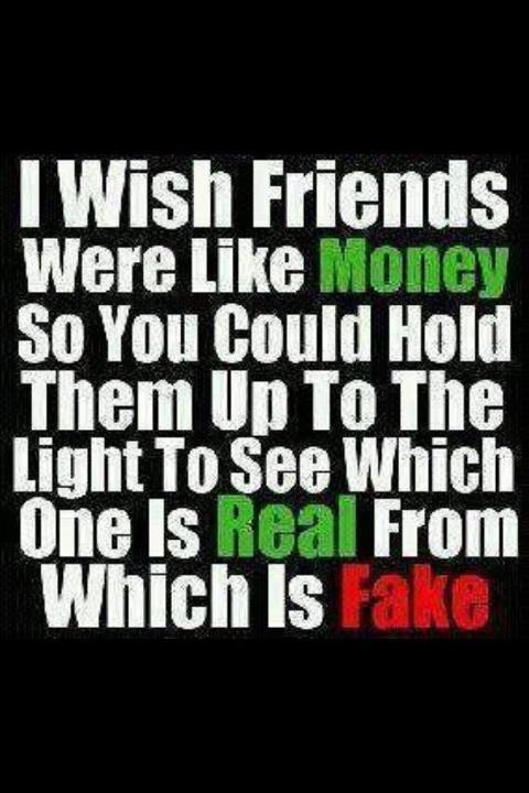 Fake Friends Quotes N Pics : Fake friends sayings  and i wish