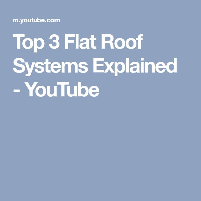 Top 3 Flat Roof Systems Explained - YouTube