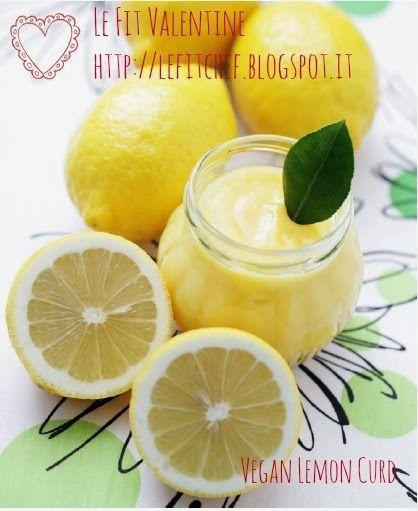 Le Fitchef: Vegan Lemon Curd senza latte, senza uova, senza burro e senza zucchero