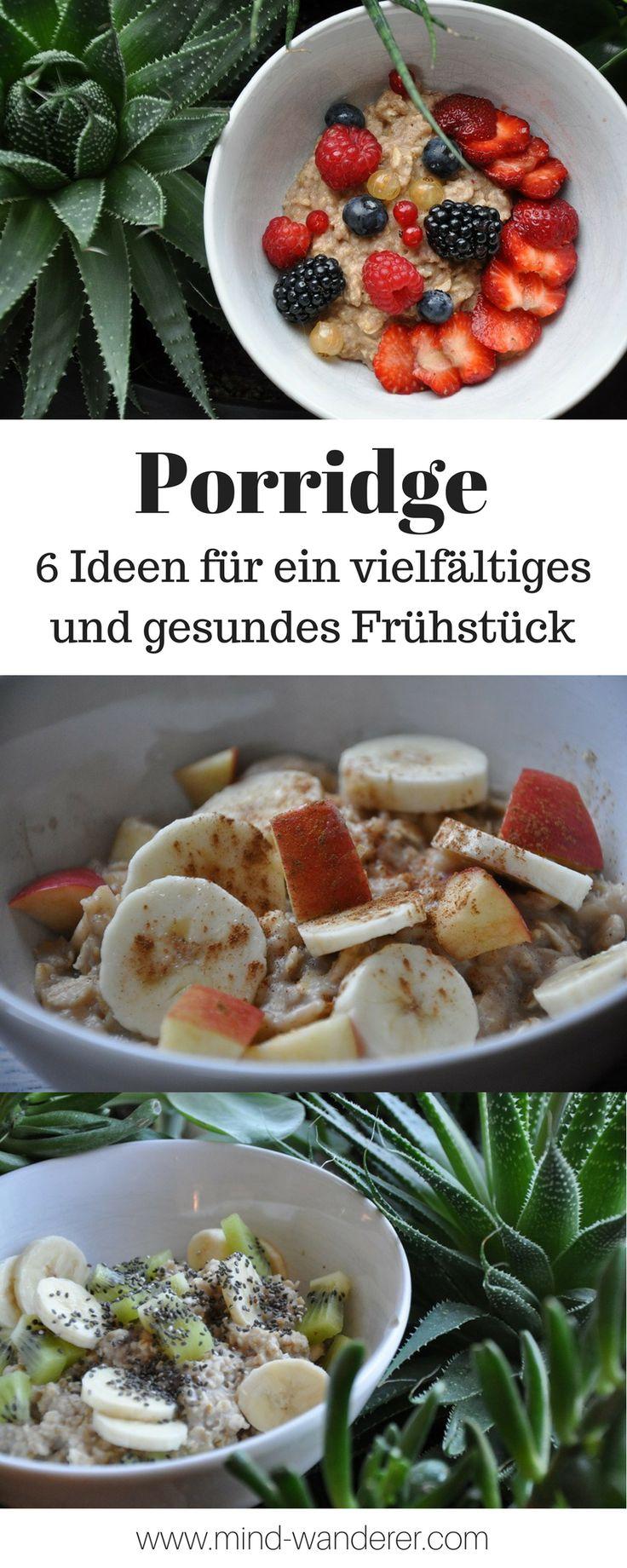 Porridge – 6 Ideen für ein Vielfältiges und Gesundes Frühstück