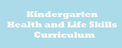 Health and Life Skills Kindergarten Curriculum