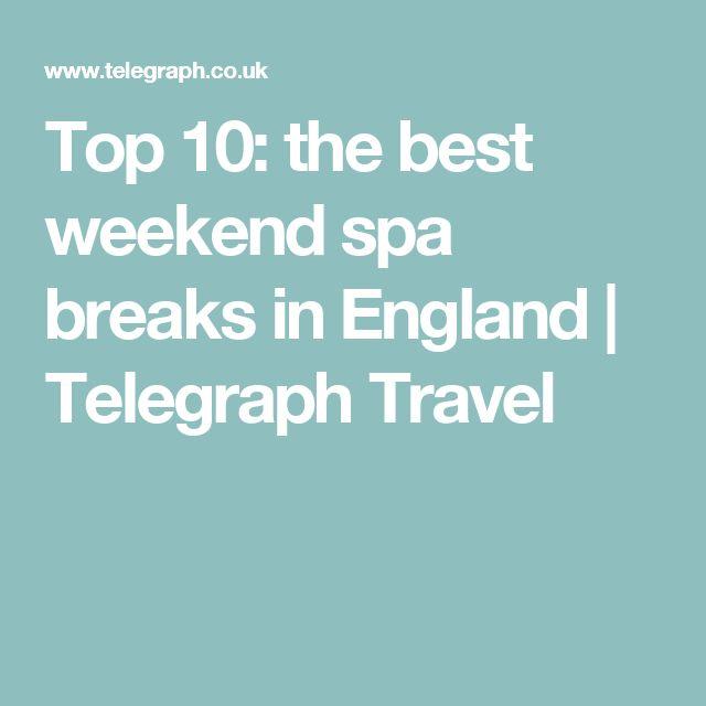 Top 10: the best weekend spa breaks in England | Telegraph Travel