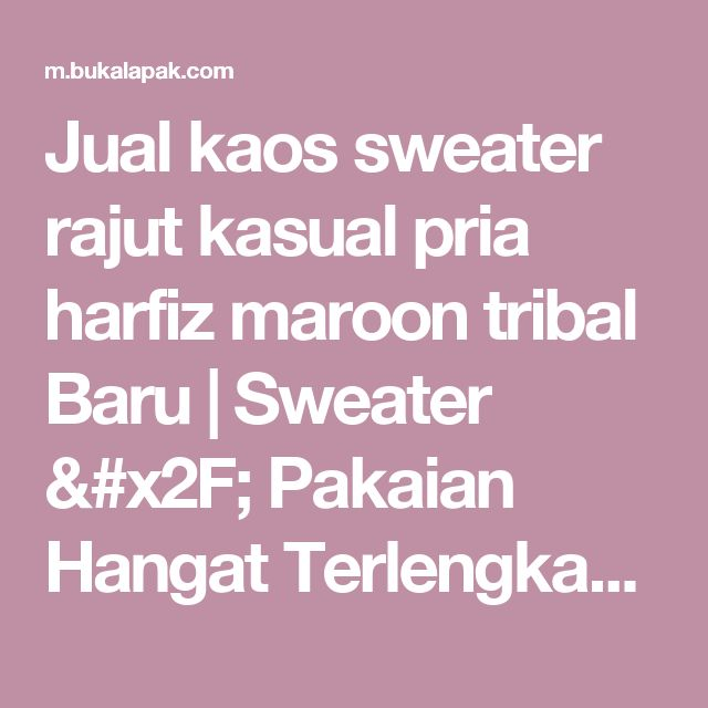 Jual kaos sweater rajut kasual pria harfiz maroon tribal Baru | Sweater / Pakaian Hangat Terlengkap Harga Murah |  Bukalapak