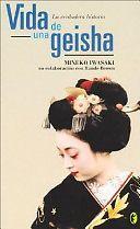 VIDA DE UNA GEISHA LA VERDADERA HISTORIAAutor: MINEKO IWASAKIEditorial: EDICIONES B / GRUPO ZETAPáginas: 400Mineko Iwasaki, la geisha más famosa del mundo, reveló a Arthur Golden todos los secretos de su vida y la de estas elegantes damas dedicadas al arte de la música, la danza y la conversación. Golden lo contó en Memorias de una geisha, una novela publicada en una treintena de países. Ahora, tras demandar al escritor por difam ación, ruptura de contrato y violación de copyright por…