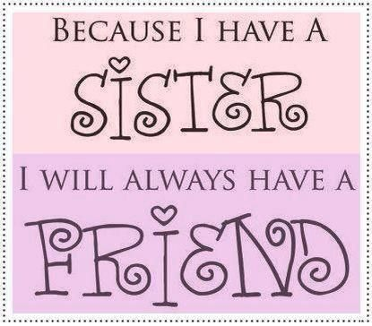 Sisters ❤  I have 3 sisters. I love them very much.