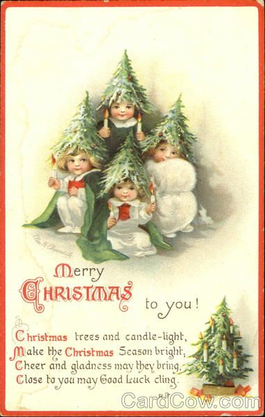 Merry Christmas To You! Series 1883 Christmas trees and candle-light, Make the Christmas Season bright; Cheer and gladness may they bring, Close to you may Good Luck cling.