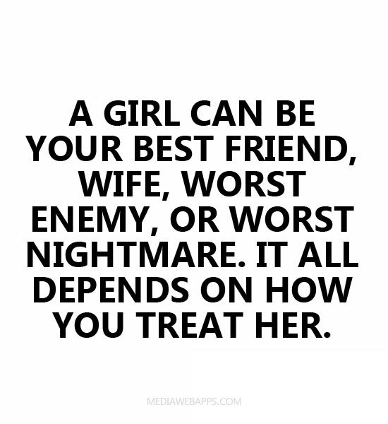 Best Friend Enemy Quotes: A Girl Can Be Your Best Friend, Wife, Worst Enemy, Or
