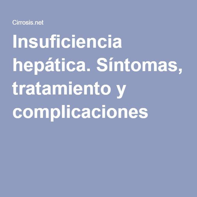 Insuficiencia hepática. Síntomas, tratamiento y complicaciones