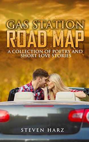 Free today!!! Gas Station Road Map: A collection of poems and short love stories (Romantic poetry, Contemporary poetry, American poetry, poetry collection, poetry anthology, love poems, love poetry Book 2) by Steven Harz http://www.amazon.com/dp/B00CQ7KC3U/ref=cm_sw_r_pi_dp_gt-awb1VEBF06