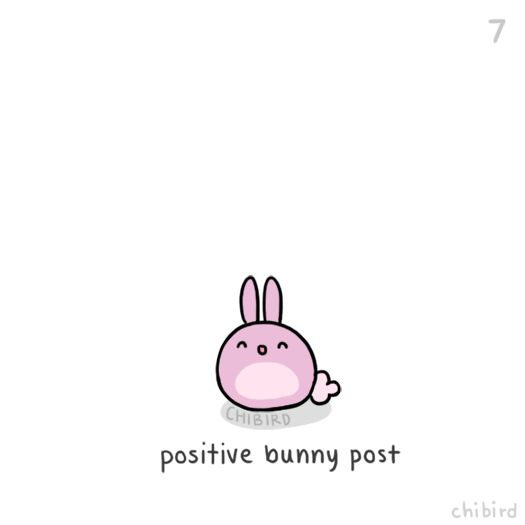 Give people hugs, compliment someone, sing even if you're off-tune~ Thought it was time for another positive bunny post to cheer a few people up. >u<