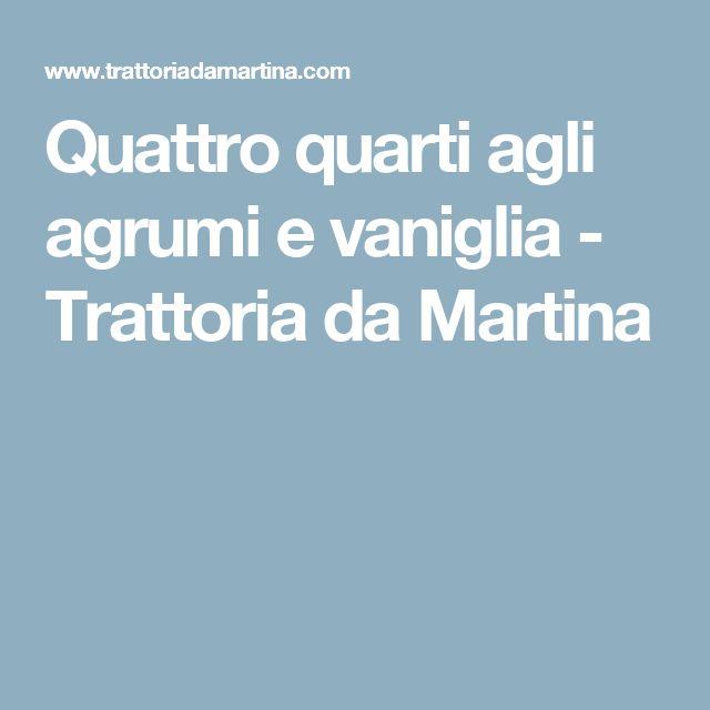Quattro quarti agli agrumi e vaniglia - Trattoria da Martina
