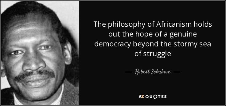 TOP 5 QUOTES BY ROBERT SOBUKWE | A-Z Quotes