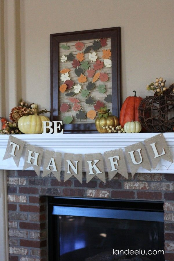 Thanksgiving Mantel ideas and tutorials - Banner and Fall Leaves Art - DIY - Such a fantastic holiday all about reminding yourself of the things you are grateful for & to express gratitude more often.