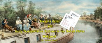 Students will gain basic knowledge about the Erie Canal and other early 1800s transportation systems including roads, steamboats and railroads. The main focus of this webquest is the Erie Canal and the development of the steamboat by Robert Fulton. The webquest uses a very student friendly website that covers the impact of early industrialization on transportation systems in the United States.