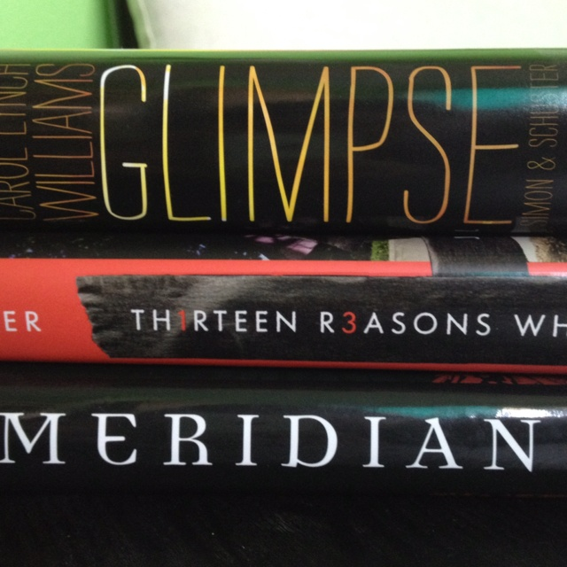 Some of my favorite books Glimpse by Carol Lynch Williams Thirteen Reasons Why by Jay Asher Meridian by Amber Kizer