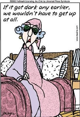 on the edge of something: Maxine Says......Day Light Saving time......YUCK