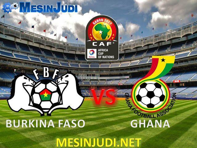 Prediksi Burkina Faso Vs Ghana 4 Februari 2017